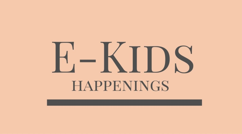 E-Kids Happenings