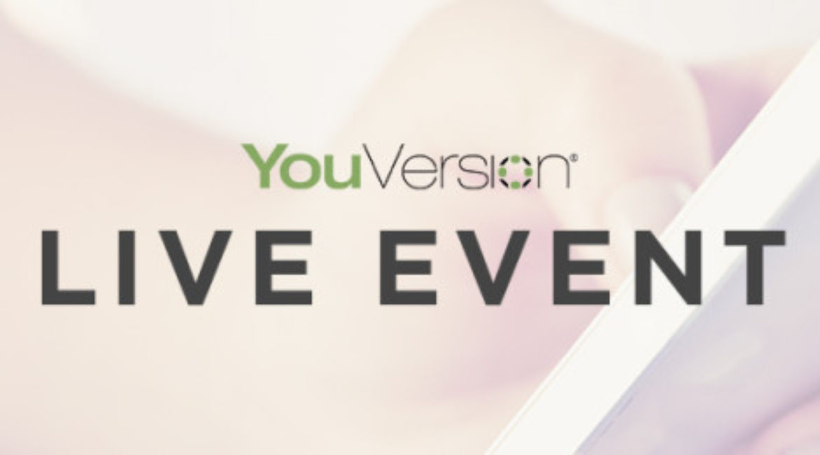 YOUVERSION BIBLE APP LIVE EVENT