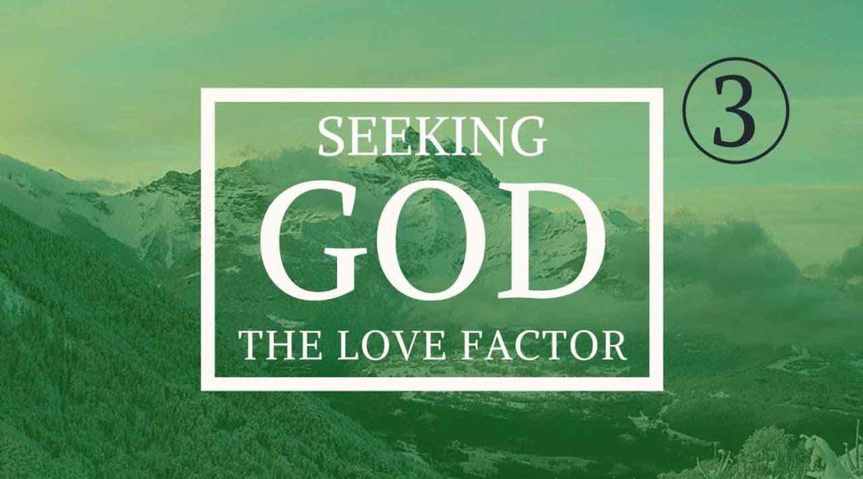 Seeking God: The Love Factor