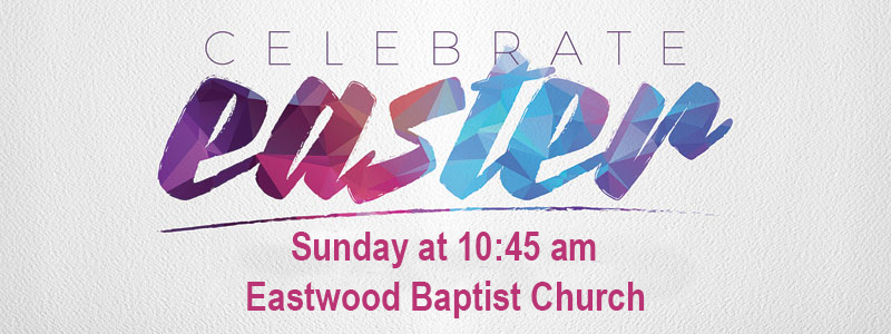 Celebrate Easter Eastwood