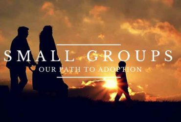 Small Groups: Our Pathway to Adoption