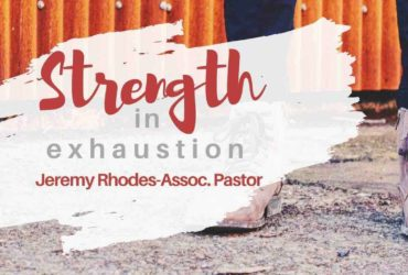 Strength In Exhaustion