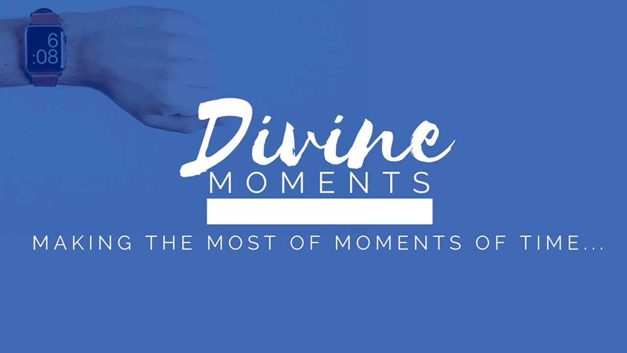 Divine Moments Part 3