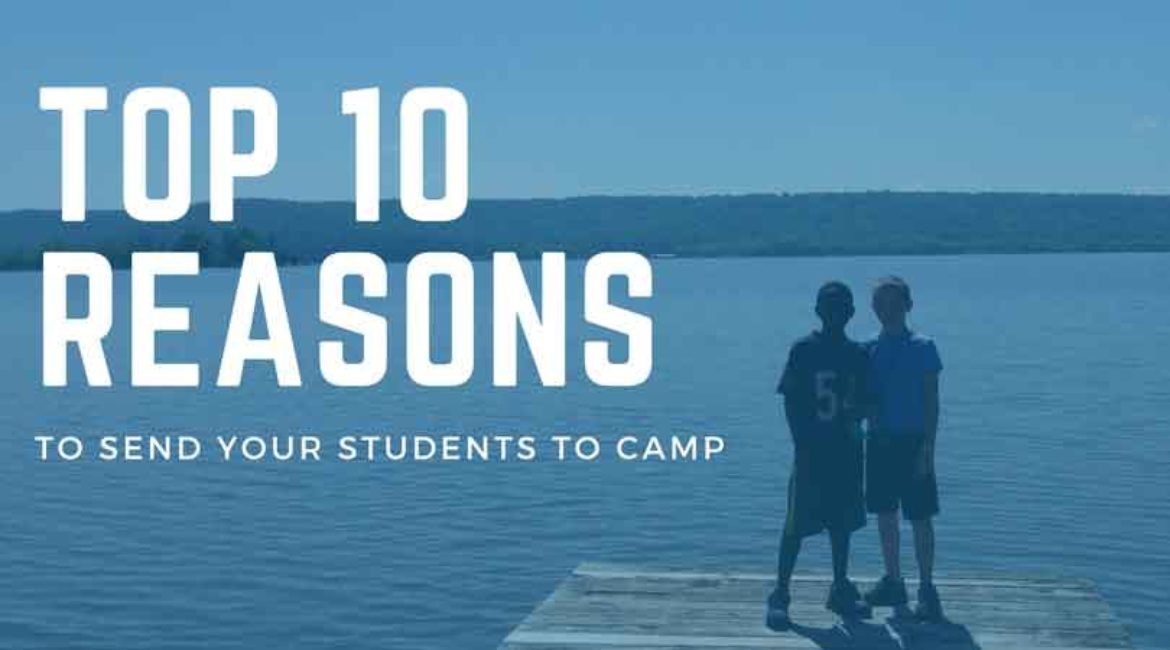 Top 10 Reasons to Send Your Students to Camp