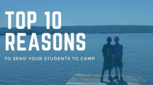 10-Reasons-to-send-your-students-to-camp-low-res