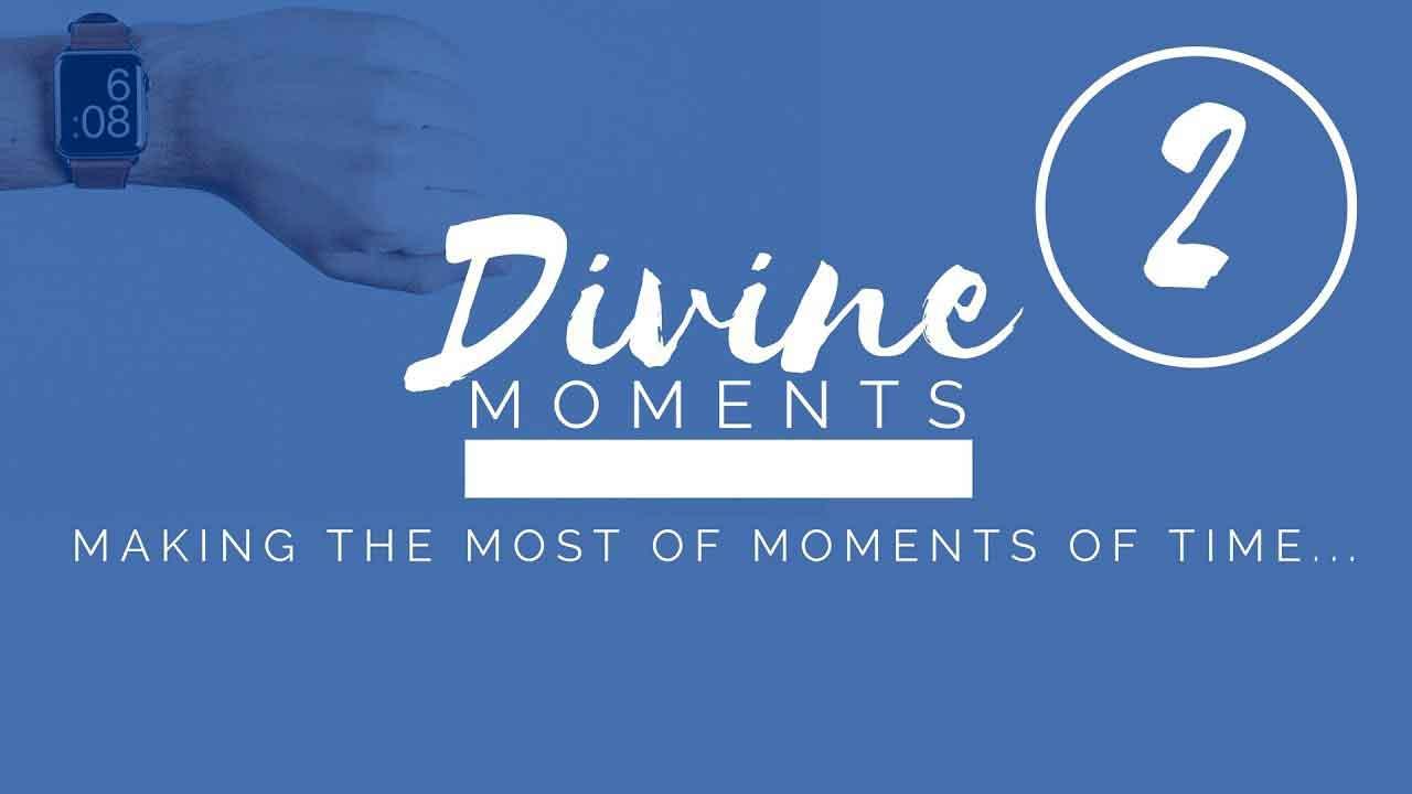 Divine Moments Part 2