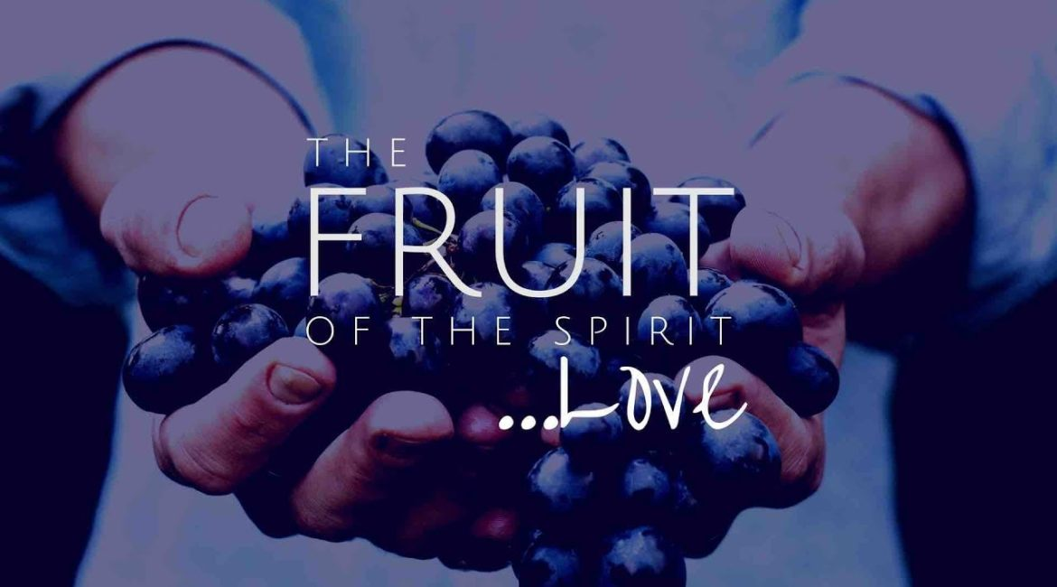 Fruit of the Spirit – Love