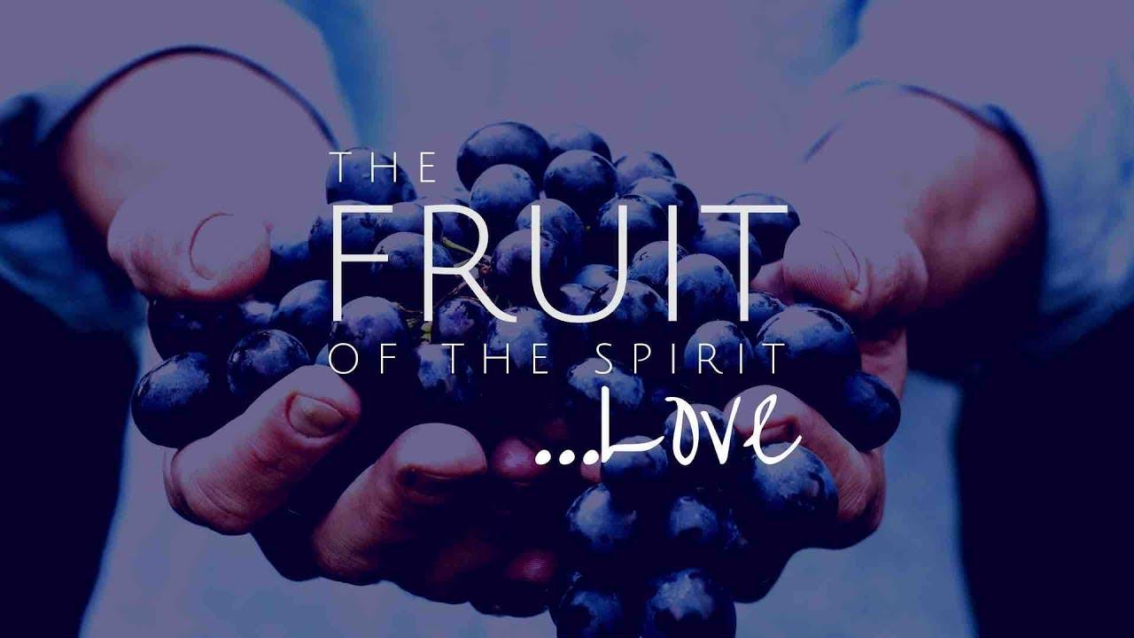 Fruit of the Spirit – Love