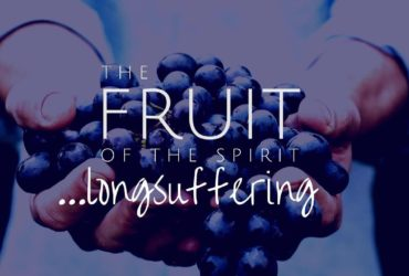 Fruit of the Spirit – Long-suffering
