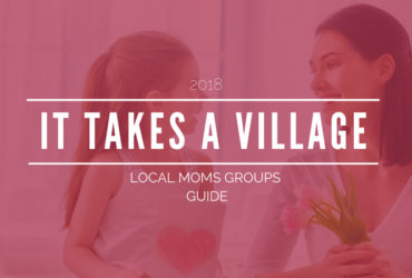 It Takes A Village: Local Moms Groups and Play Groups Guide