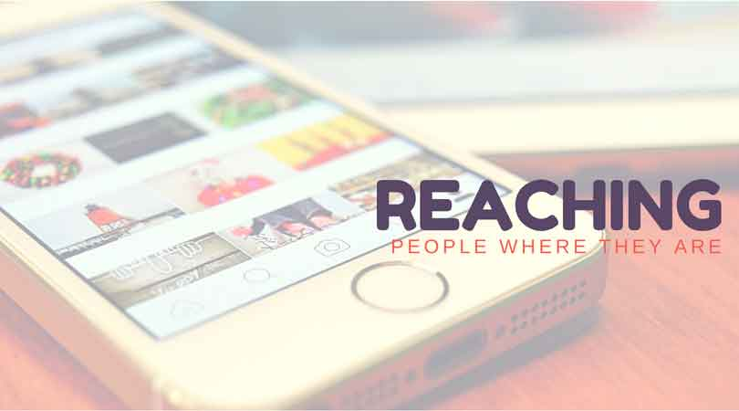Reach People Where They Are