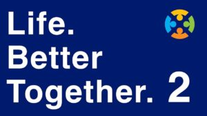 life better together 2