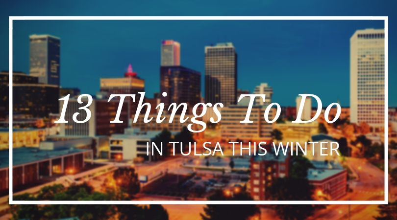 Things to Do in Tulsa in November and December