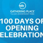 Gathering Place 100 Days