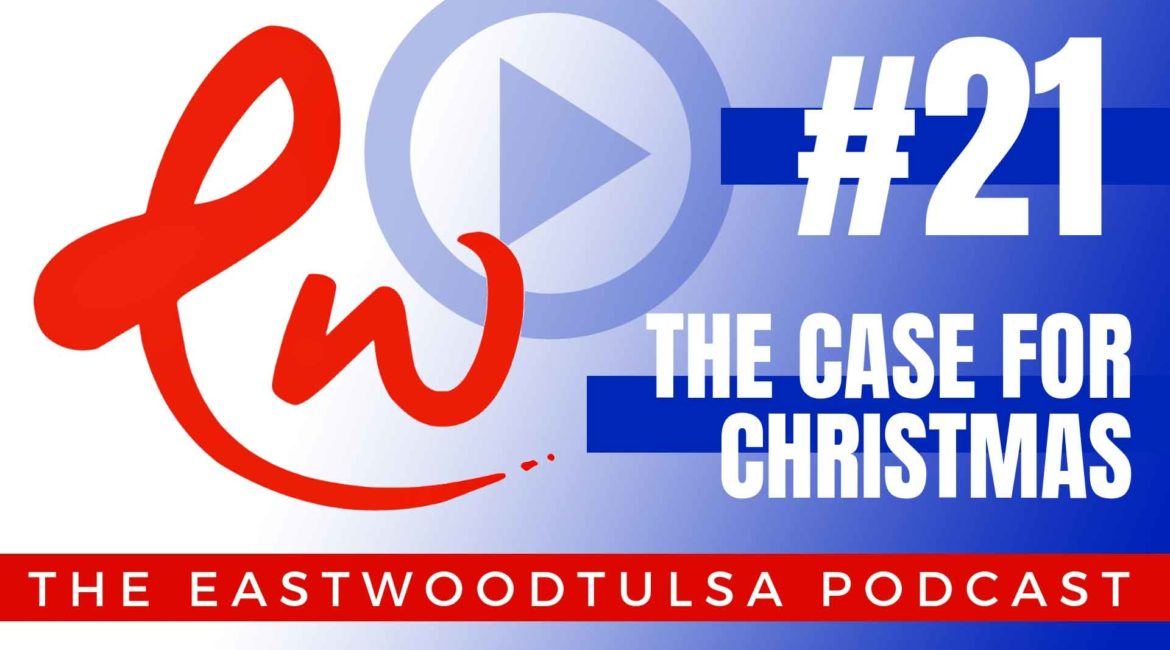 Podcast #21 The Case for Christmas
