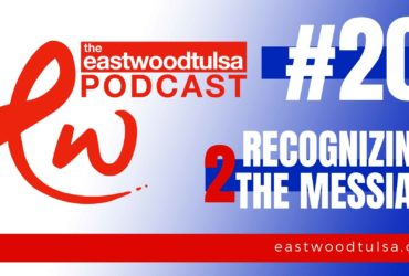 Podcast #20 Recognizing the Messiah Part 2