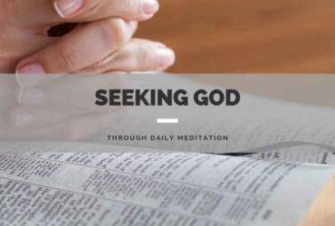 Seeking God Through Daily Meditation