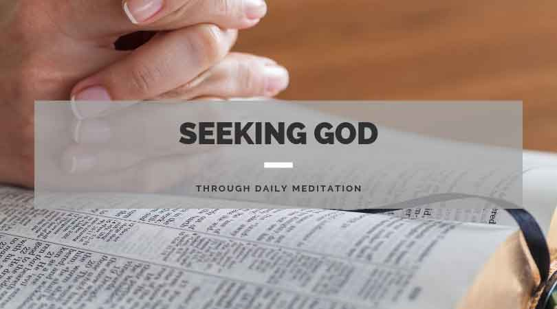 Seeking God Through Daily Meditation