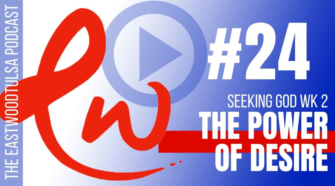 Podcast 24: The Power of Desire in Prayer