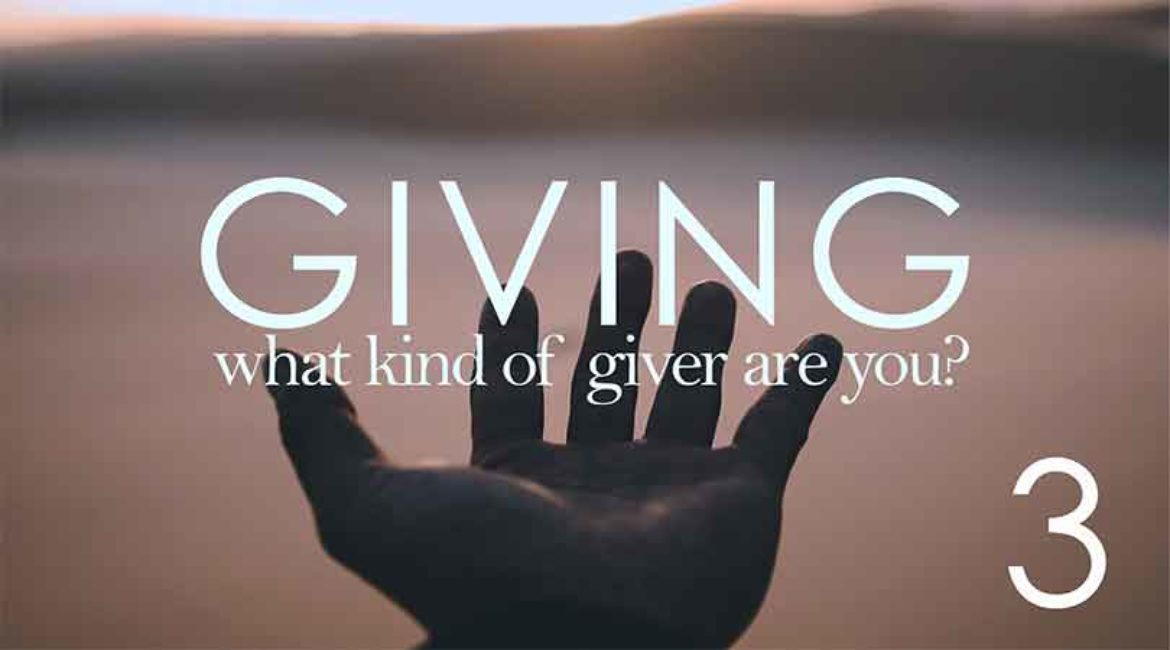 What Kind of Giver are You? Part 3