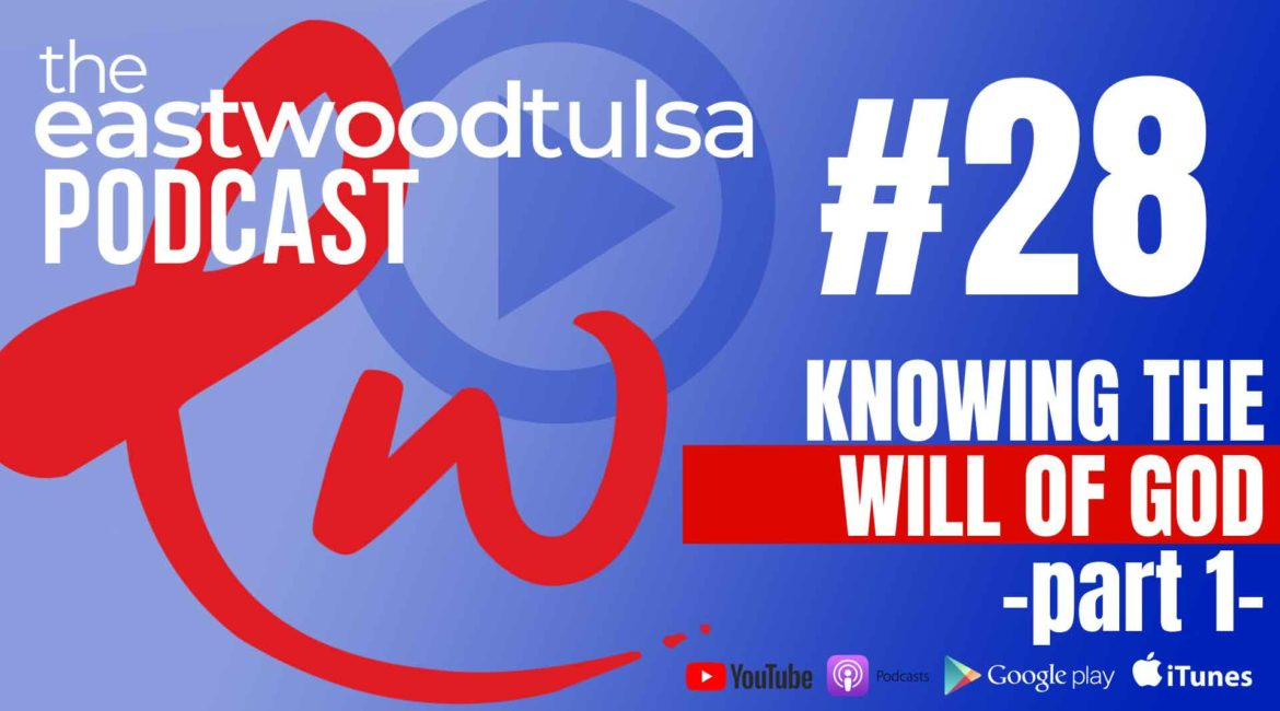 Podcast 28: Knowing the Will of God