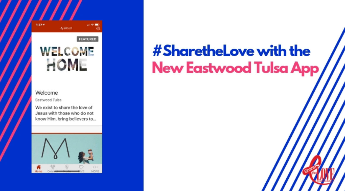 Share the Love with the Eastwood Tulsa App