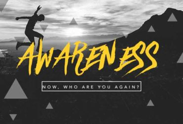 Awareness – Now, Who Are You Again?