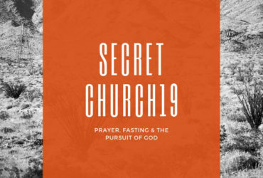 Secret Church – Prayer, Fasting and the Pursuit of God