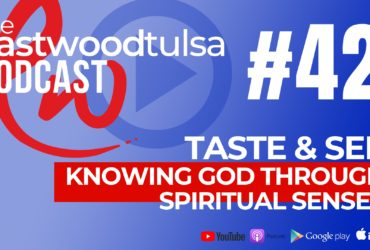 Podcast 42: Taste and See