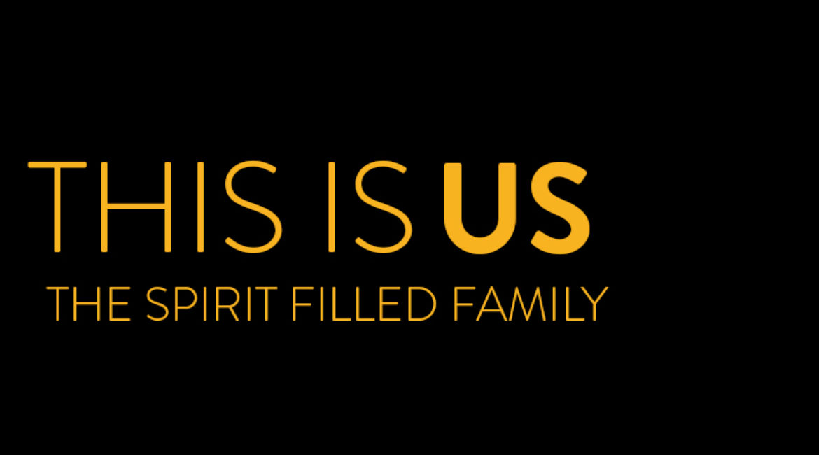 This is Us The Spirit Filled Family