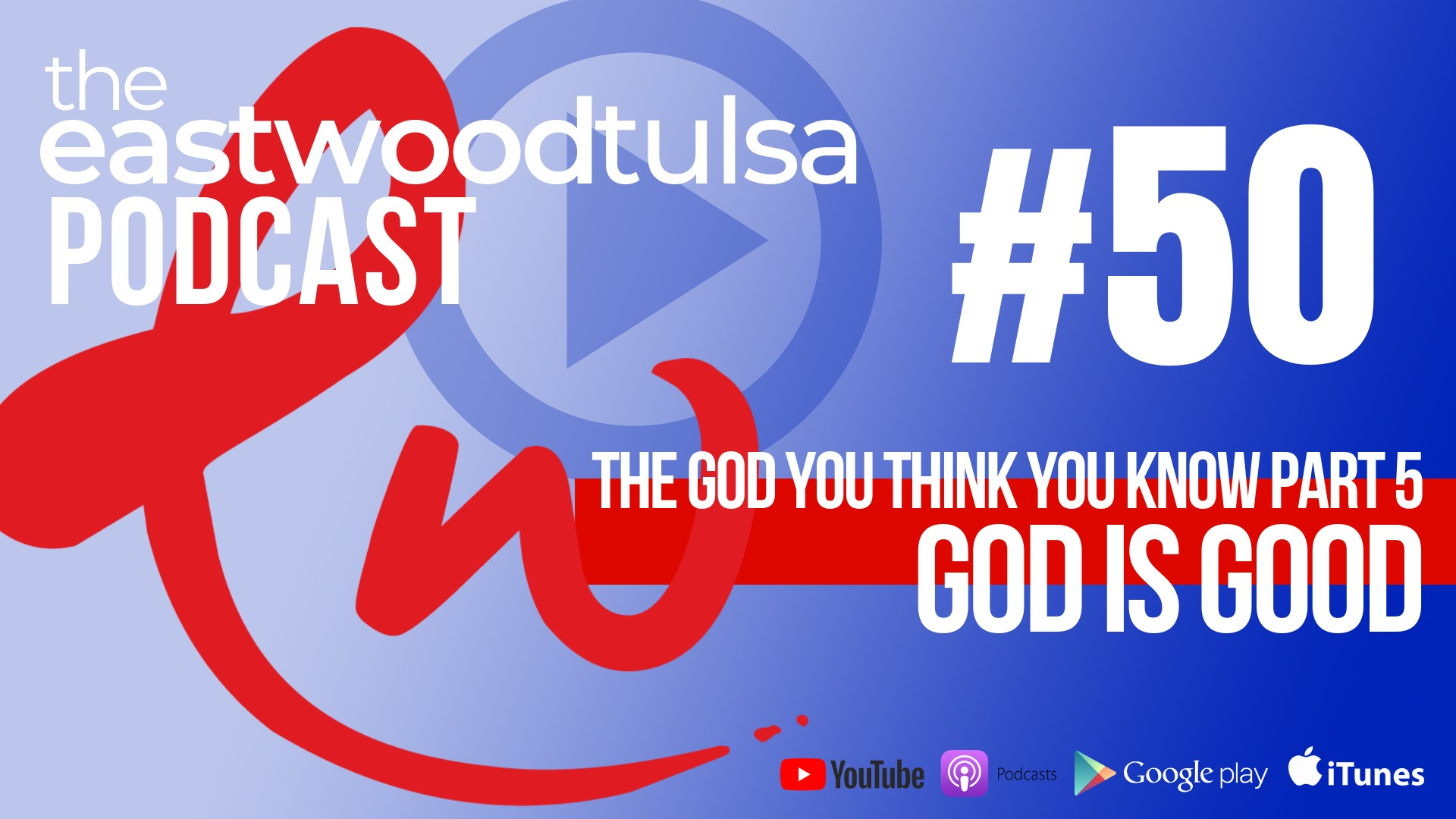 Podcast 50: God is Good