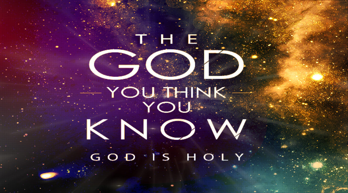 The God You Think You Know: God is Holy