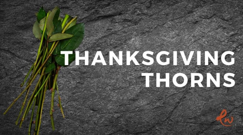 Thanksgiving Thorns