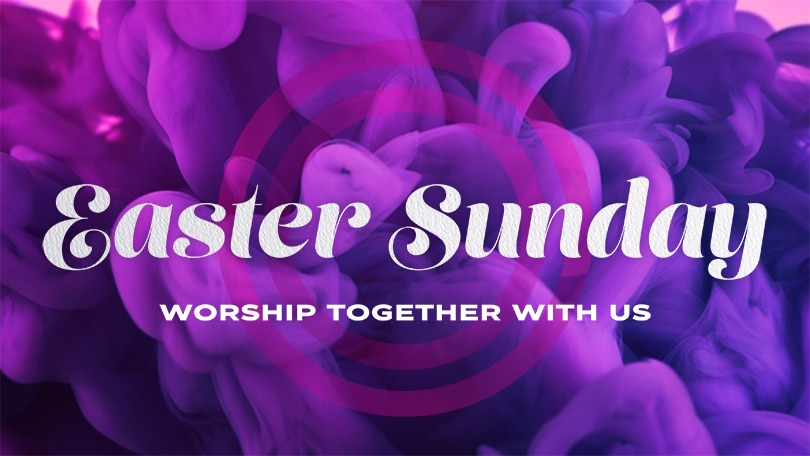Easter Sunday Worship Together With Us 810x450