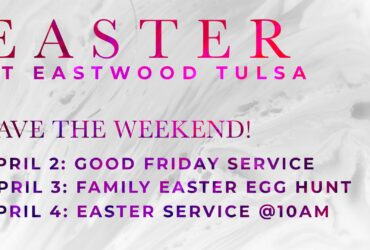 Easter at Eastwood Tulsa 2021