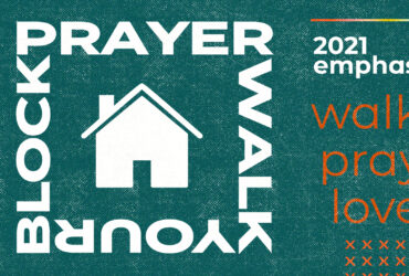 Prayer Walk Your Block 2021